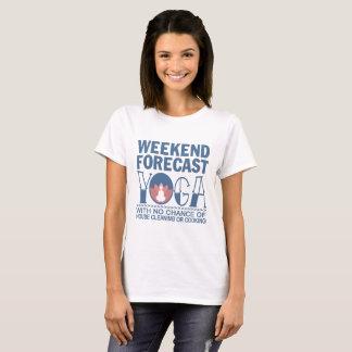 WEEKEND FORECAST YOGA T-Shirt