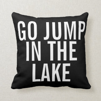 Weekend Pillow - Go Jump in the Lake