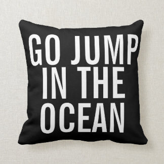 Weekend Pillow - Go Jump in the OCEAN