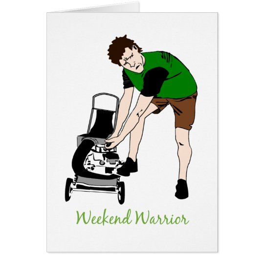 Weekend Warrior Funny Lawn mowing Cartoon Card