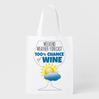 Weekend Weather Forecast Sunny 100% Chance of Wine Reusable Grocery Bag
