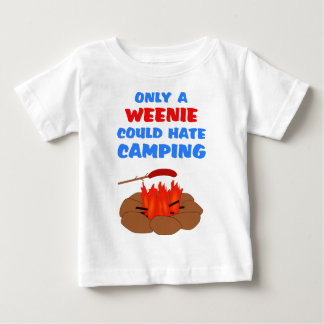 Weenies Hate Camping Baby T-Shirt