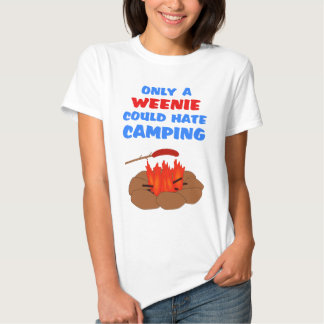 Weenies Hate Camping T Shirt