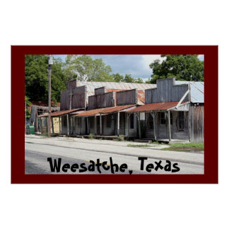 Weesatche Texas Over 150 Years Old! Poster