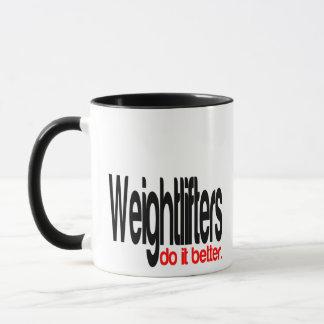 Weightlifters do it Better Mug