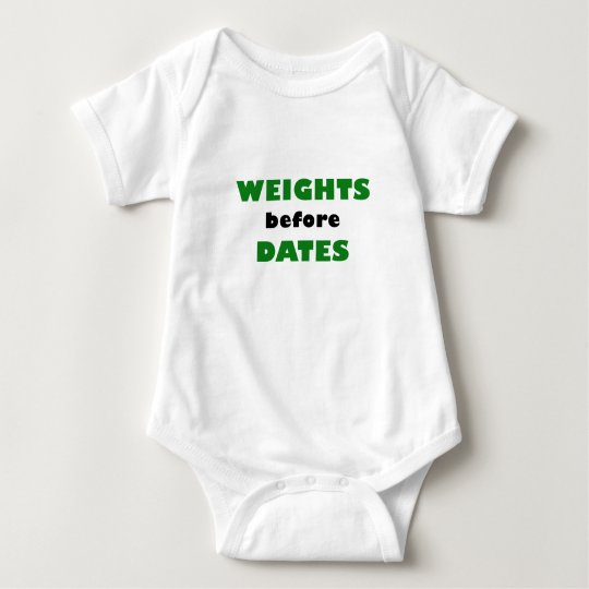 Weights before Dates Baby Bodysuit