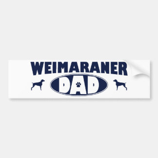 Weimaraner Dad Bumper Sticker
