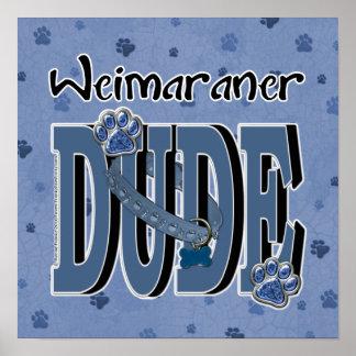 Weimaraner DUDE Poster