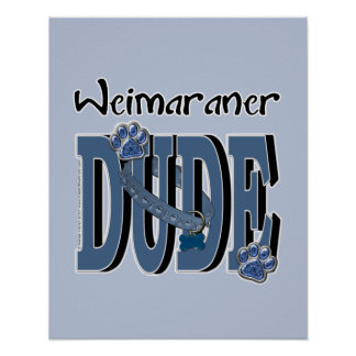 Weimaraner DUDE Print