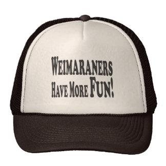 Weimaraners Have More Fun! Cap
