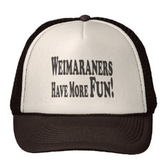 Weimaraners Have More Fun Mesh Hats