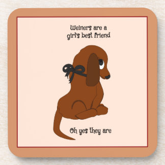 Weiners are a Girl s Best Friend Beverage Coasters
