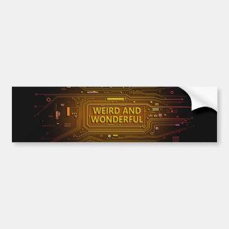 Weird and wonderful. bumper sticker