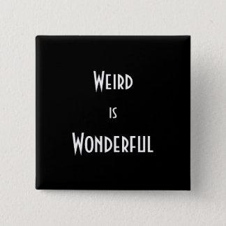'Weird is Wonderful' Button