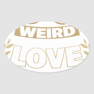 weird love oval sticker