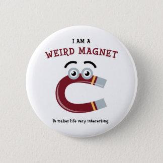Weird Magnet 6 Cm Round Badge