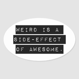 Weird Side-Effect Oval Sticker