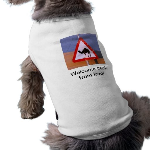 Welcome back from Iraq Dog Tshirt