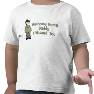 Welcome Home Daddy (Army Daughter) T-shirts