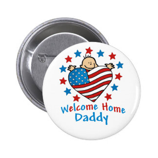 Welcome Home Daddy Baby Heart 6 Cm Round Badge