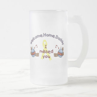 Welcome Home Daddy (I Missed You) 16 Oz Frosted Glass Beer Mug