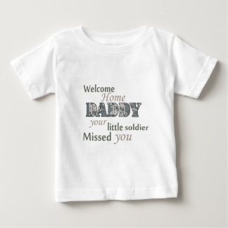 """Welcome Home Daddy - """"Little Soldier"""" Baby T-Shirt"""