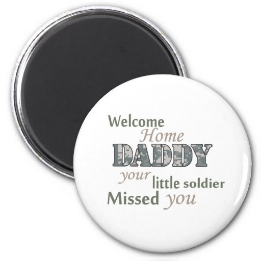 "Welcome Home Daddy - ""Little Soldier"" 6 Cm Round Magnet"