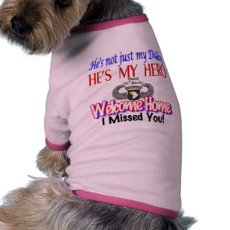Welcome Home Daddy Products Dog T Shirt