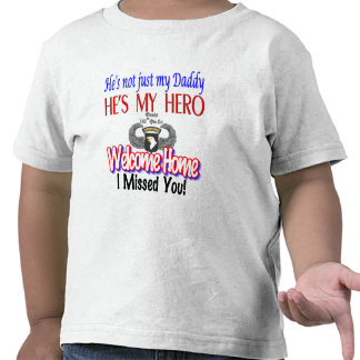 Welcome Home Daddy Products T-shirt