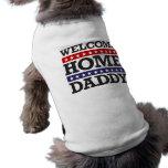Welcome Home Daddy Sleeveless Dog Shirt