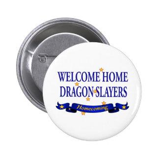 Welcome Home Dragon Slayers Pin
