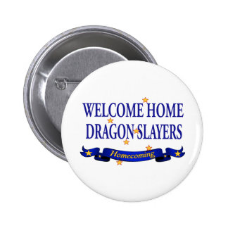 Welcome Home Dragon Slayers 6 Cm Round Badge