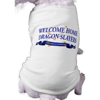 Welcome Home Dragon Slayers Sleeveless Dog Shirt