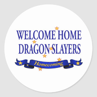 Welcome Home Dragon Slayers Round Sticker
