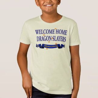 Welcome Home Dragon Slayers Tshirt