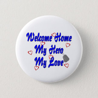 Welcome home my Hero my Love 6 Cm Round Badge