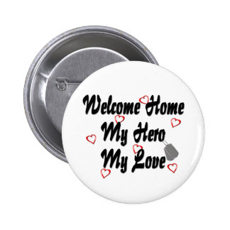 Welcome home my Hero my Love Buttons