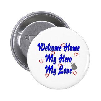 Welcome home my Hero my Love Pin