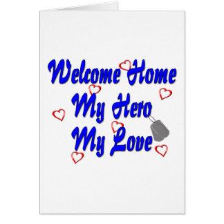 Welcome home my Hero my Love Greeting Card