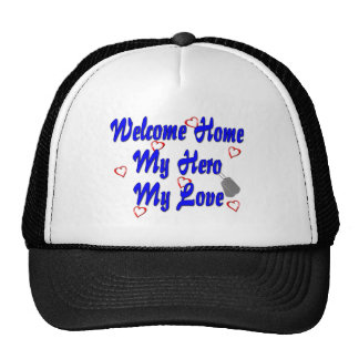 Welcome home my Hero my Love Trucker Hats