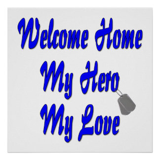 Welcome home my Hero my Love Posters