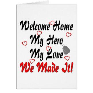 Welcome home my Hero my Love we made it Greeting Card