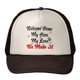 Welcome home my Hero my Love we made it Hat