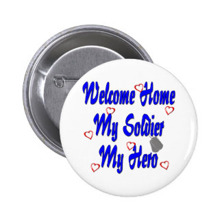 Welcome Home My Soldier My Hero 6 Cm Round Badge