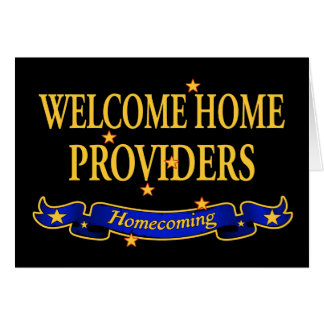 Welcome Home Providers Greeting Card