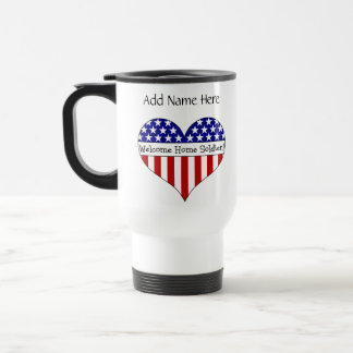Welcome Home Soldier! Stainless Steel Travel Mug