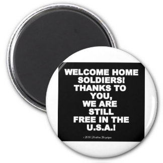 WELCOME HOME SOLDIERS! 6 CM ROUND MAGNET