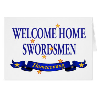 Welcome Home Swordsmen Greeting Card