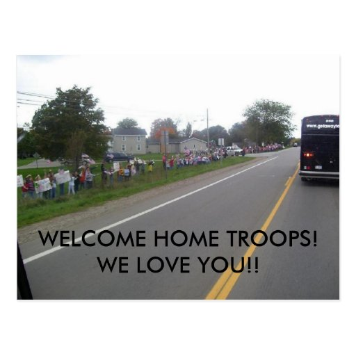 WELCOME HOME TROOPS! POST CARDS