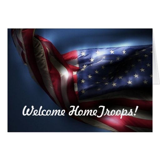 Welcome Home Troops!-U.S. Flag Greeting Cards